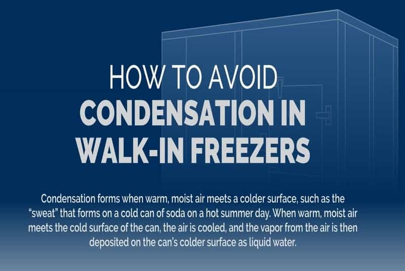 How to Avoid Condensation in Walk-In Freezers